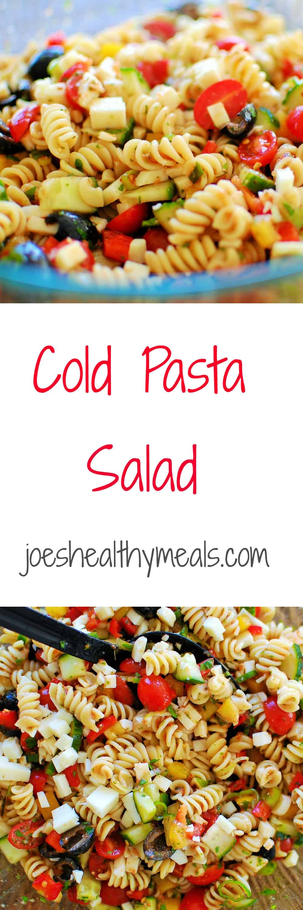 Cold Pasta Salad Joe S Healthy Meals