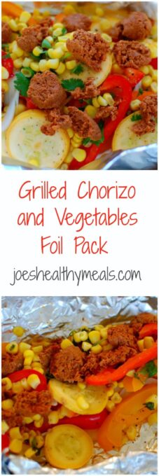 grilled chorizo with vegetables foil pack. Easy to grill and delicious to eat. This combo is so good!   joeshealthymeals.com