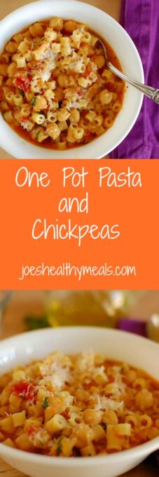 One pot pasta and chickpeas Collage. Simple recipe to make and tastes terrific. | joeshealthymeals.com