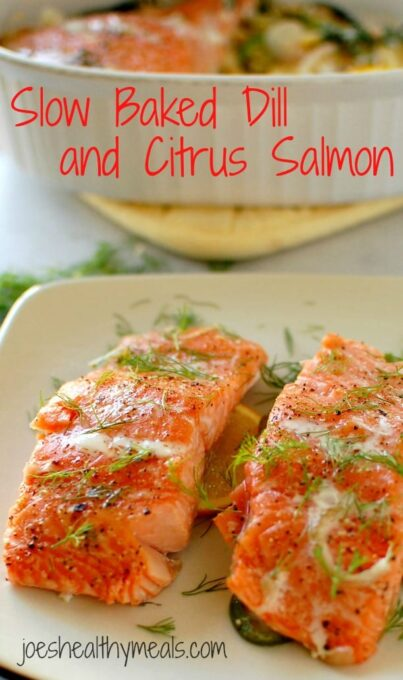 Slow baked dill and citrus salmon. The tastiest salmon you can make. | joeshealthymeals.com