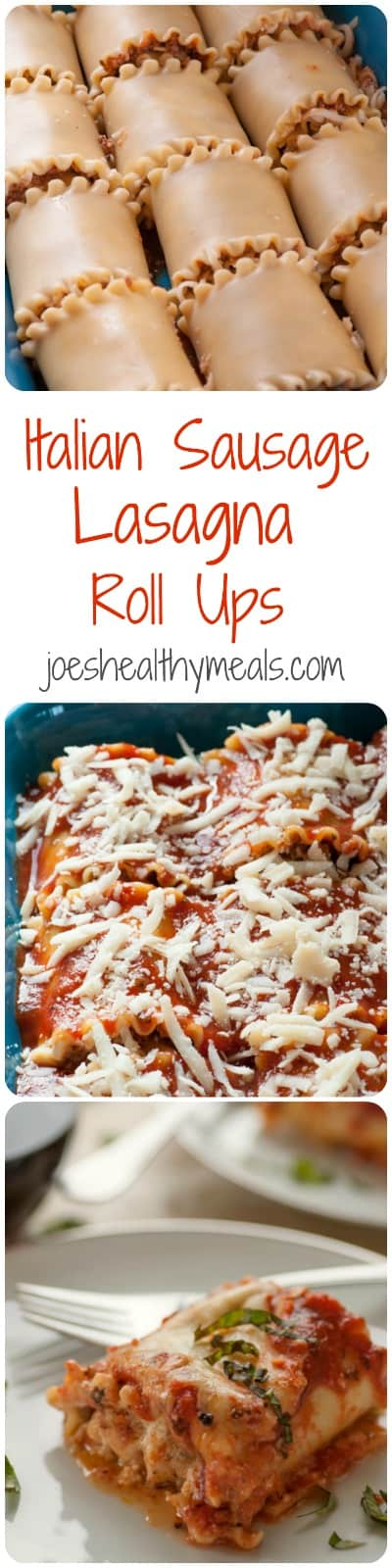 Italian sausage lasagna roll ups. Everyone loves lasagna and these roll ups are wonderfully delicious. | joeshealthymeals.com
