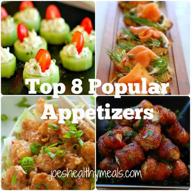 Top 8 most popular appetizers. Give them a try. | joeshealthymeals.com
