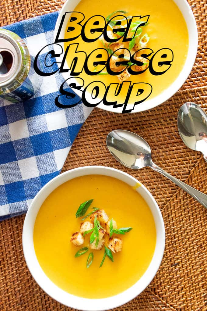 Overhead view of beer cheese soup, with title in black lettering.